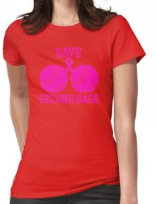 Save Second Base- Proceeds to Benefit Susan G. Komen Womens Fitted T-Shirt