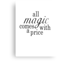 The Price of Magic Canvas Print