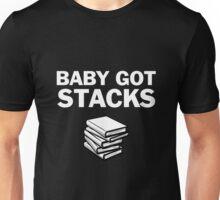 Baby Got STACKS! Unisex T-Shirt