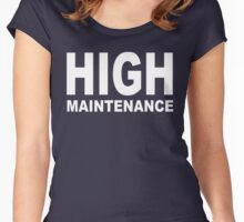 High Maintenance | quote Women's Fitted Scoop T-Shirt