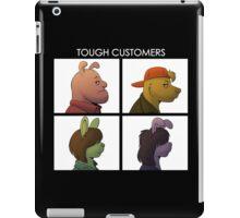 tough customers iPad Case/Skin
