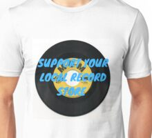 Support Your Local Record Store Unisex T-Shirt