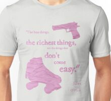The best things... Unisex T-Shirt