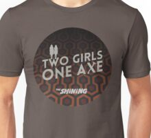 Two girls one axe Unisex T-Shirt