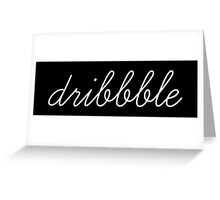 dribble | quote Greeting Card