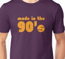 Made In The 90's Unisex T-Shirt