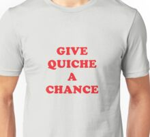 Give Quiche A Chance - Red Dwarf Unisex T-Shirt