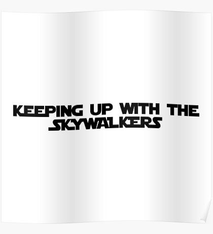keeping up with the skywalkers Poster