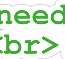 I need a <br>! Sticker