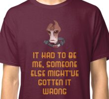 Mass Effect - Mordin : It had to be me, someone else might've gotten  Classic T-Shirt