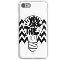 You are the light iPhone Case/Skin