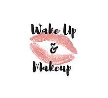Wake Up & Makeup Photographic Print