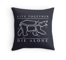 Live Together, Die Alone Throw Pillow