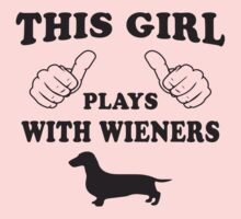 This Girl Plays With Wieners by designsbybri