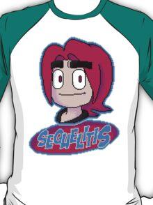SEQUELITIS T-Shirt