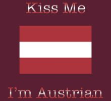 Kiss Me I'm Austrian by Ryan Mallia