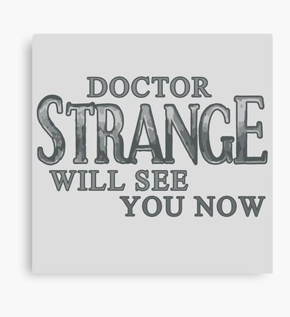 Doctor Strange Will See You Now Canvas Print