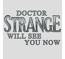 Doctor Strange Will See You Now Photographic Print