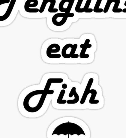 Penguins Eat Fish Sticker