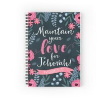 MAINTAIN YOUR LOVE FOR JEHOVAH! (Design no.1) Spiral Notebook
