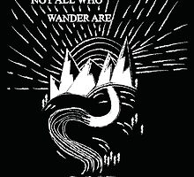 Not All Who Wander Are Lost - Black by charholt