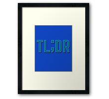 TL;DR Framed Print