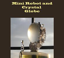 Mini Robot and Crystal Globe Unisex T-Shirt