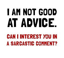 Advice Sarcastic Comment by AmazingMart