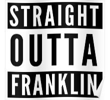 Straight Outta Franklin Poster