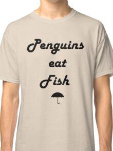 Penguins Eat Fish Classic T-Shirt