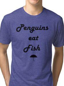 Penguins Eat Fish Tri-blend T-Shirt