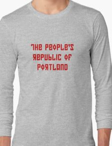 The People's Republic of Portland (red letters) Long Sleeve T-Shirt