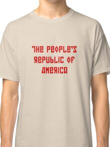 The People's Republic of America (light shirts) Classic T-Shirt