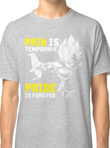 Pain Is Temporary, Pride Is Forever (Vegeta Hardcore Squat) Classic T-Shirt
