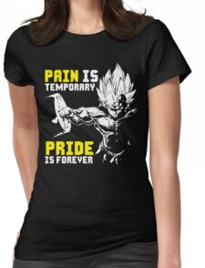 Pain Is Temporary, Pride Is Forever (Vegeta Hardcore Squat) Womens Fitted T-Shirt