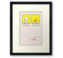 Better bald than no head! Framed Print