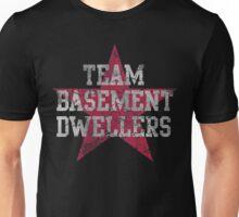 Team Basement Dwellers Unisex T-Shirt