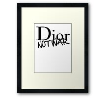 Dior Not War Framed Print