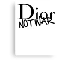 Dior Not War Canvas Print