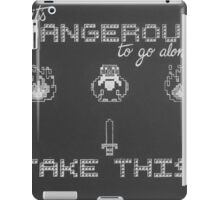 It's Dangerous to go alone, take this! iPad Case/Skin