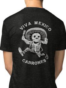 Viva Mexico Cabrones Mad Mexican Dead Mariachi Tri-blend T-Shirt