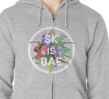 SK IS BAE Zipped Hoodie
