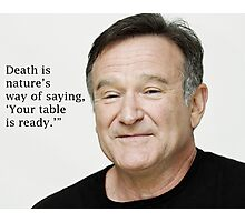 Tables Ready Robin Williams Photographic Print
