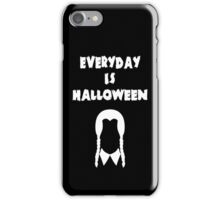Everyday Is Halloween! ver 2 iPhone Case/Skin