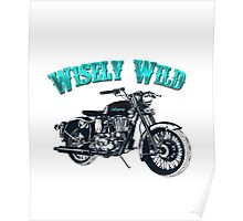 Cruiser Wisely Wild Apparel and Gifts  Poster
