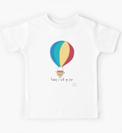 Today, I will go far Kids Tee