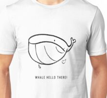 Whale Hello There! Unisex T-Shirt