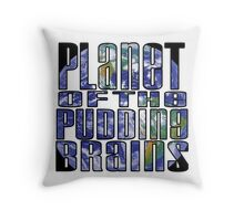 Planet of the Pudding Brains Throw Pillow