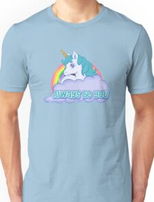 Unicorn Always Be You Unisex T-Shirt
