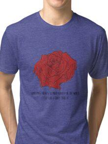 American Beauty Rose, Quote  Tri-blend T-Shirt